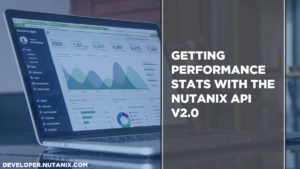 Getting performance stats with the Nutanix API v2.0