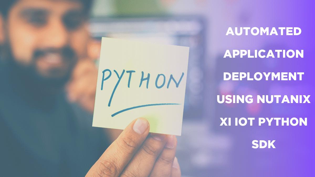 Automated Application Deployment using Nutanix Xi IoT Python SDK