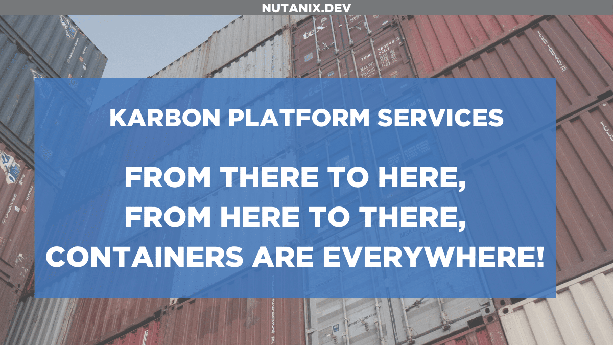 From there to here, from here to there, Containers are everywhere!