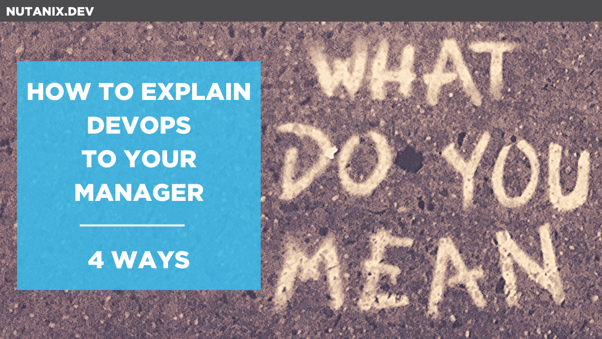 How to Explain DevOps to Your Manager_ 4 Ways