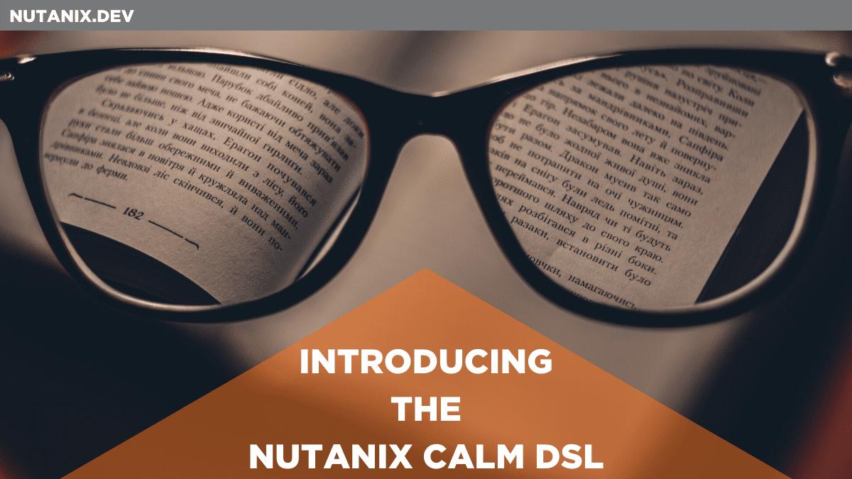 Introducing the Nutanix Calm DSL
