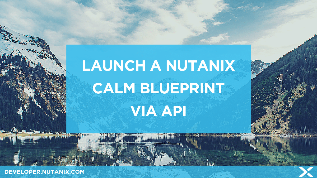 Launch a Nutanix Calm blueprint via API