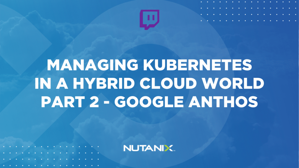 Live Stream - Managing Kubernetes in a Hybrid Cloud World Part 2