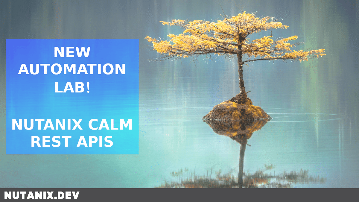 New Automation Lab! Nutanix Calm REST APIs