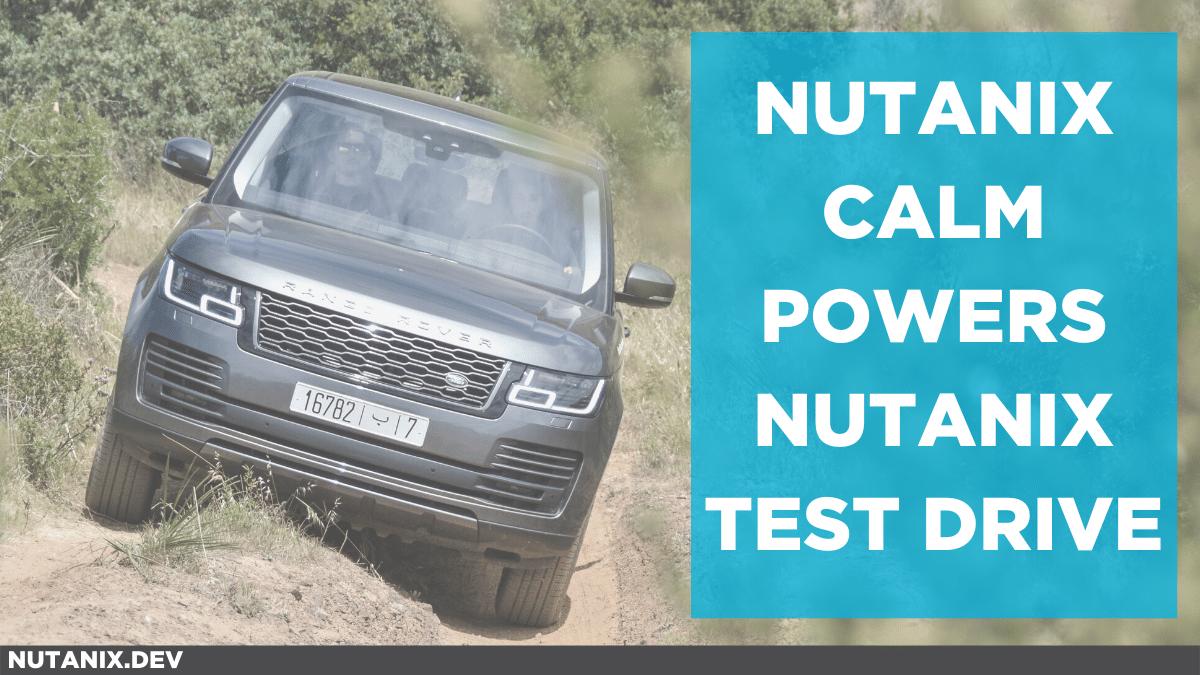 Nutanix Calm Powers Nutanix Test Drive