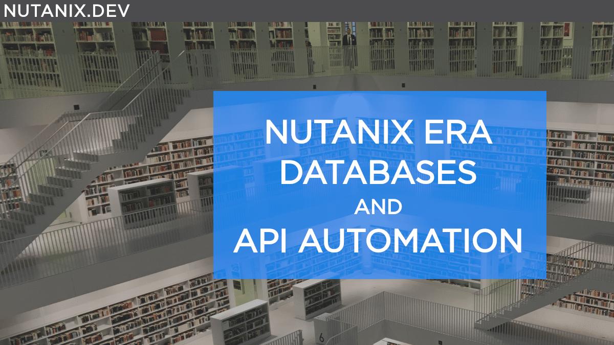 Nutanix Era Databases & Automation
