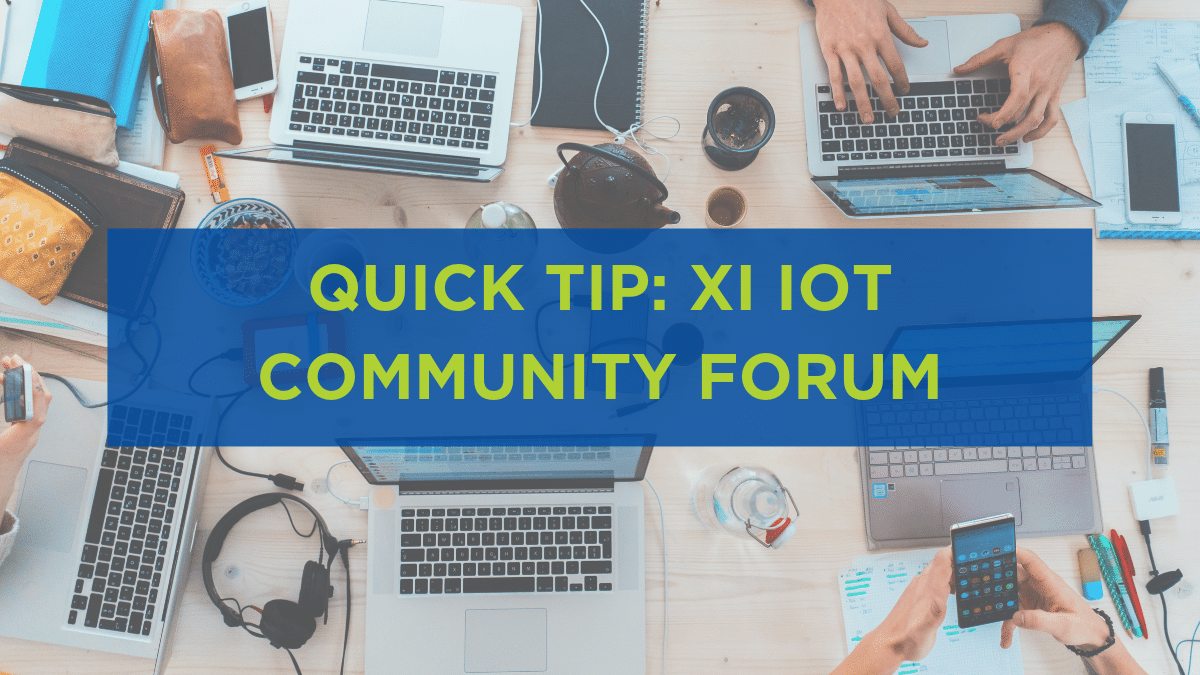 Quick Tip_ Xi IoT Community Forum