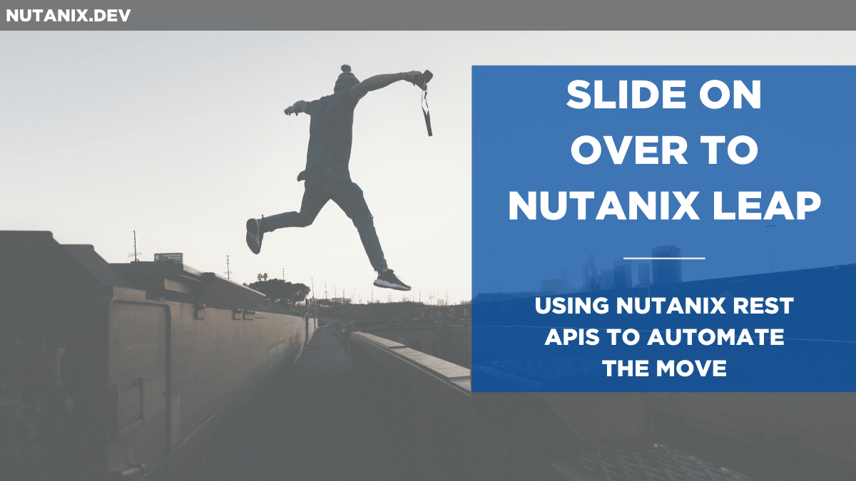 Slide on Over To Nutanix Leap