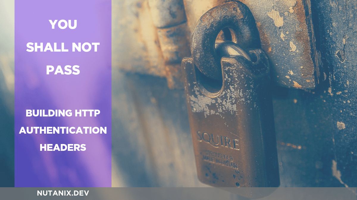 You Shall Not Pass! Or, how to create HTTP authentication headers